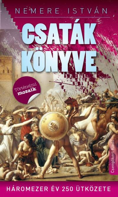 Nemere István - Kovács László  (Szerk.) - Csaták könyve