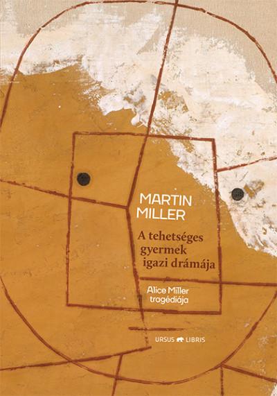Martin Miller - A tehetséges gyermek igazi drámája