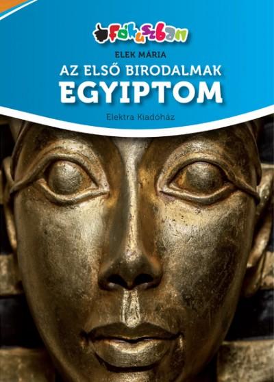 Elek Mária - Az első birodalmak - Egyiptom
