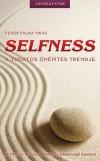 Feh�r P�lma Vir�g - Selfness - A tudatos �n�p�t�s trendje