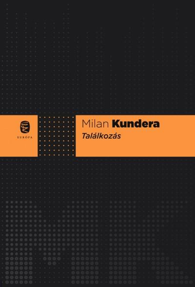 Milan Kundera - Találkozás