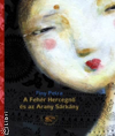 Finy Petra - A Fehér Hercegnő és az Arany Sárkány