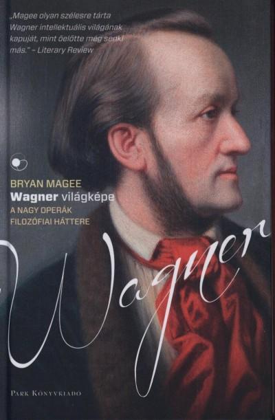 Bryan Magee - Wagner világképe