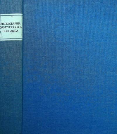 Réthy Zsigmond  (Szerk.) - Papp József  (Összeáll.) - Magyar Madártani Bibliográfia