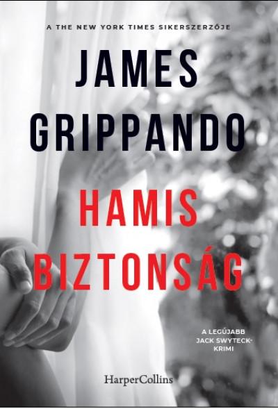 James Grippando - Hamis biztonság
