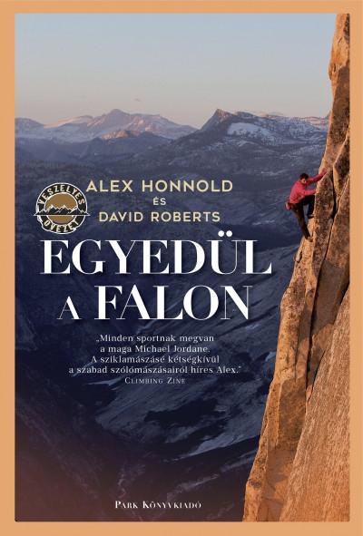 Alex Honnold - David Roberts - Egyedül a falon