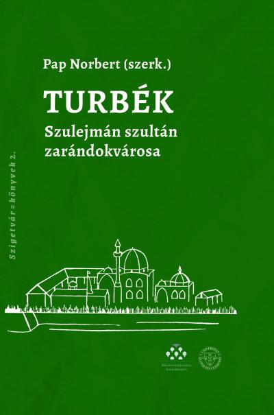 Pap Norbert  (Szerk.) - Turbék