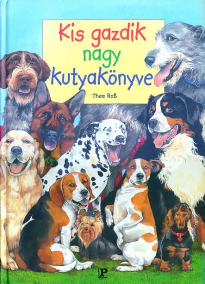 Thea Rob - Kis gazdik nagy kutyakönyve
