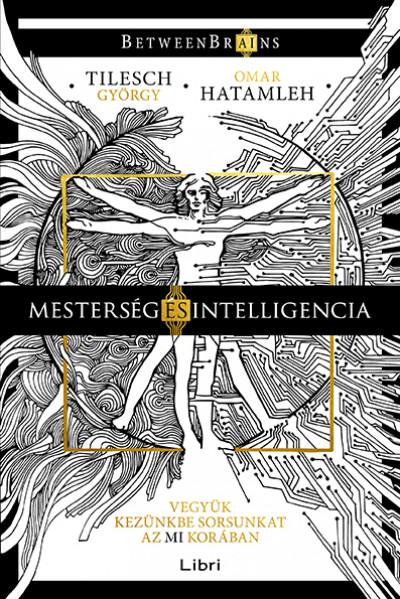Omar Hatamleh - Tilesch György - Mesterség és intelligencia