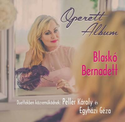 Blaskó Bernadett - Egyházi Géza - Peller Károly - Operett Album - CD