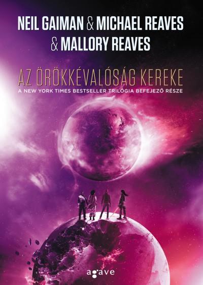 Neil Gaiman - Mallory Reaves - Michael Reaves - Az örökkévalóság kereke