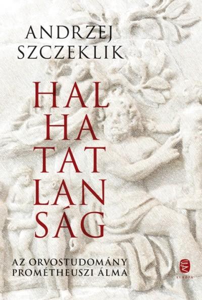 Andrzej Szczeklik - Halhatatlanság