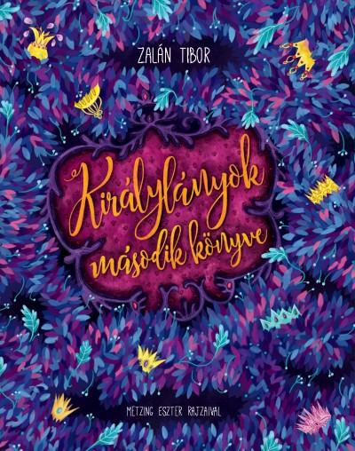 Zalán Tibor - Királylányok második könyve