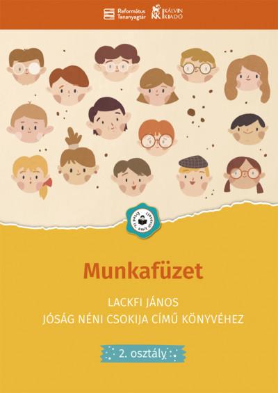 - Munkafüzet Lackfi János Jóság néni csokija című könyvéhez - 2. osztály