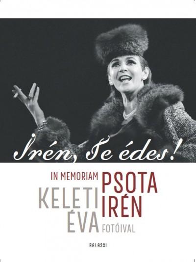Soóky Andrea  (Szerk.) - Irén, te édes!