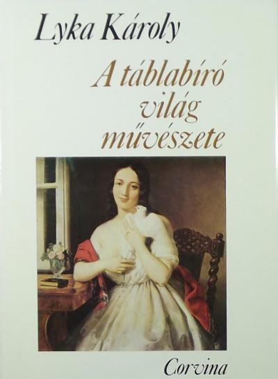 Bartholy Eszter - Lyka Károly - A táblabíró világ művészete