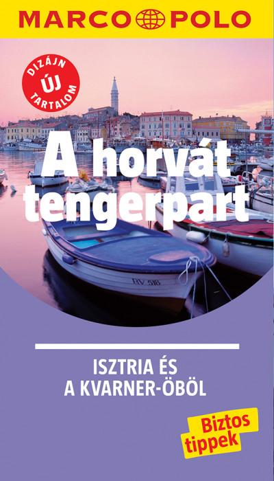 - A horvát tengerpart - Isztria és a Kvarner-öböl - Marco Polo