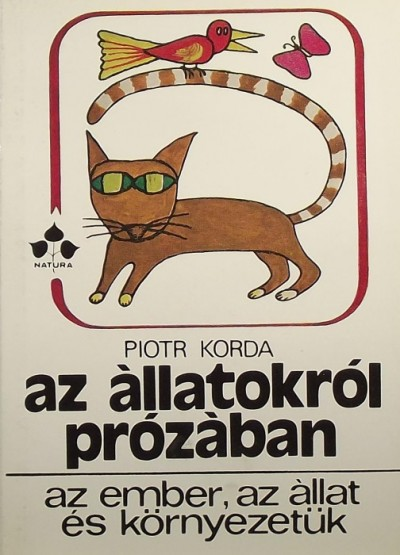 Piotr Korda - Az állatokról prózában
