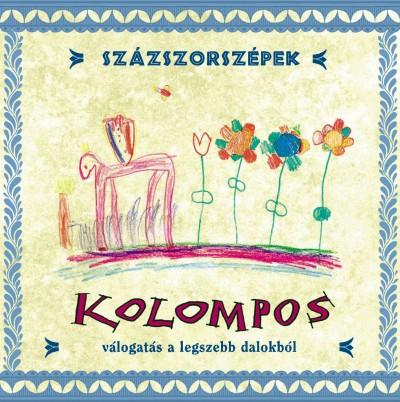 Kolompos - Százszorszépek - Válogatás a legszebb dalokból - CD