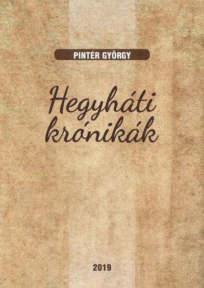 Pintér György - Hegyháti krónikák