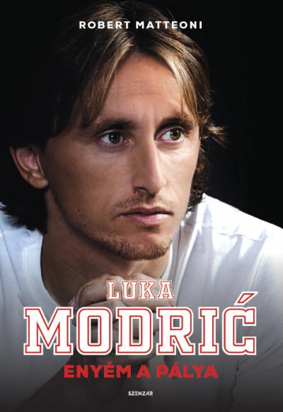 Robert Matteoni - Luka Modric - Enyém a pálya