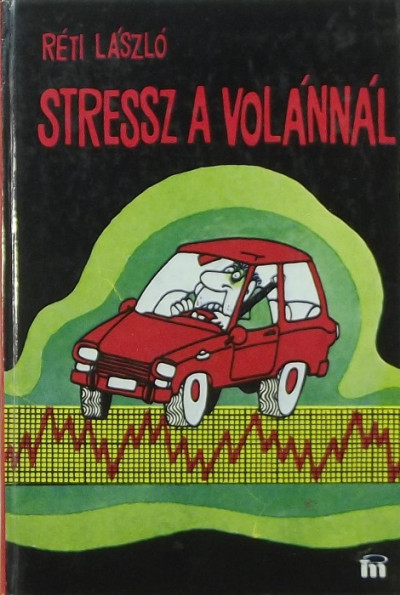 Réti László - Stressz a volánnál
