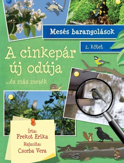 Frekot Erika - Mesés barangolások 2. kötet -  A cinkepár új odúja