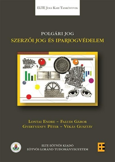 Faludi Gábor - Gyertyánfy Péter - Lontai Endre - Vékás Gusztáv - Polgári jog - Szerzői jog és iparjogvédelem