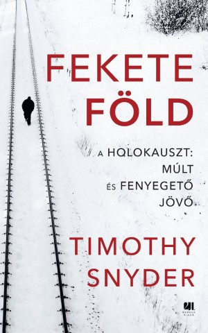 Timothy Snyder - Fekete F�ld