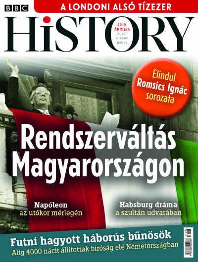 Győrffy Iván  (Szerk.) - Litván Dániel  (Szerk.) - BBC History - 2019. IX. évfolyam 04. szám - Április