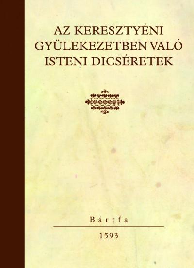 H. Hubert Gabriella  (Összeáll.) - Az keresztyéni gyülekezetben való isteni dicséretek
