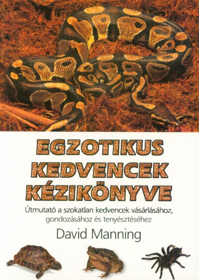 David Manning - Egzotikus kedvencek kézikönyve
