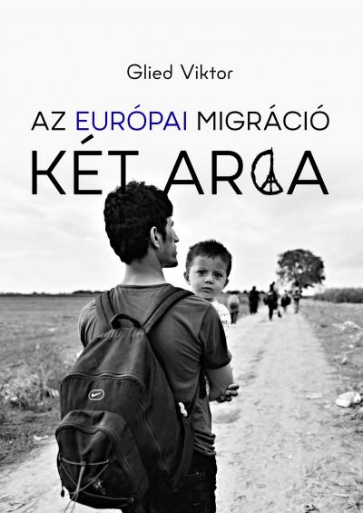 Glied Viktor - Az európai migráció két arca