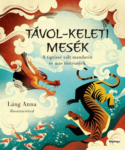 Tóth Emese  (Szerk.) - Távol-keleti mesék