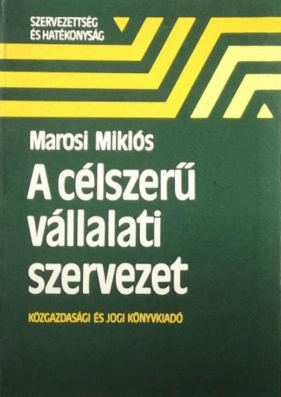 Marosi Miklós - A célszerű vállalati szervezet