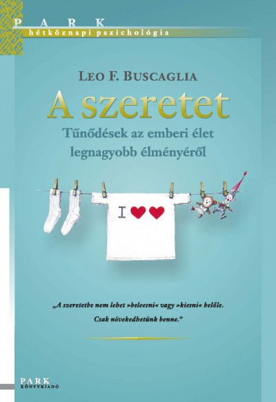 Leo F. Buscaglia - A szeretet