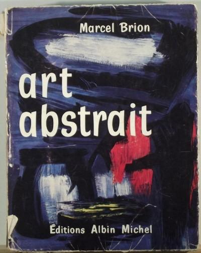 Marcel Brion - Art abstrait