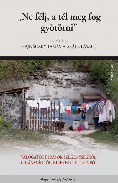 """Hajnáczky Tamás  (Szerk.) - Szále László  (Szerk.) - _Ne félj, a tél meg fog gyötörni"""""""