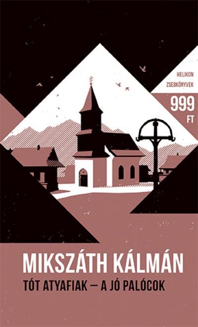 Mikszáth Kálmán - Tót atyafiak - A jó palócok