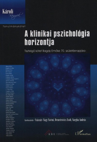 Császár-Nagy Noémi  (Szerk.) - Demetrovics Zsolt  (Szerk.) - Vargha András  (Szerk.) - A klinikai pszichológia horizontja