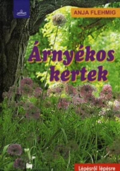 Anja Flehmig - Árnyékos kertek