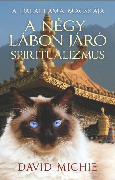 David Michie - A négy lábon járó spiritualizmus