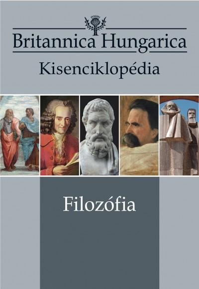 Nádori Attila  (Szerk.) - Britannica Hungarica Kisenciklopédia - Filozófia