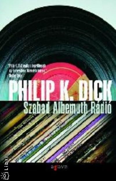 Philip K. Dick - Szabad Albemuth Rádió