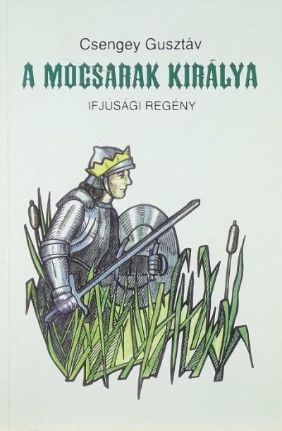 Csengey Gusztáv - A mocsarak királya