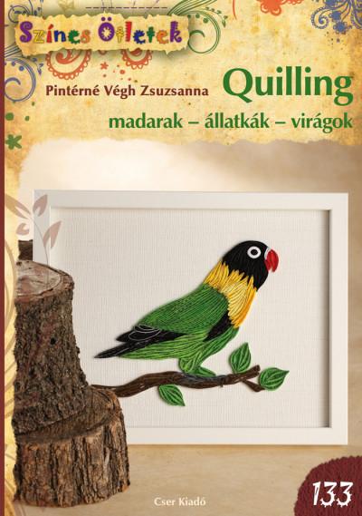 Pintérné Végh Zsuzsanna - Quilling - madarak - állatkák - virágok