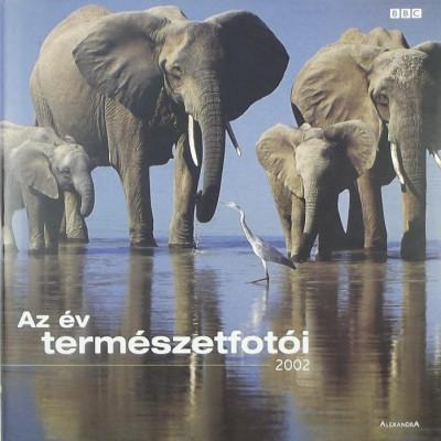 Rosamund Kidman Cox  (Szerk.) - Az év természetfotói 2002