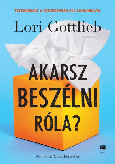 Lori Gottlieb - Akarsz beszélni róla?