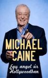 Michael Caine - Egy angol �r Hollywoodban