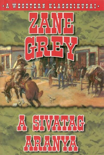 Zane Grey - A sivatag aranya